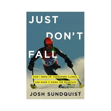 just don't fall