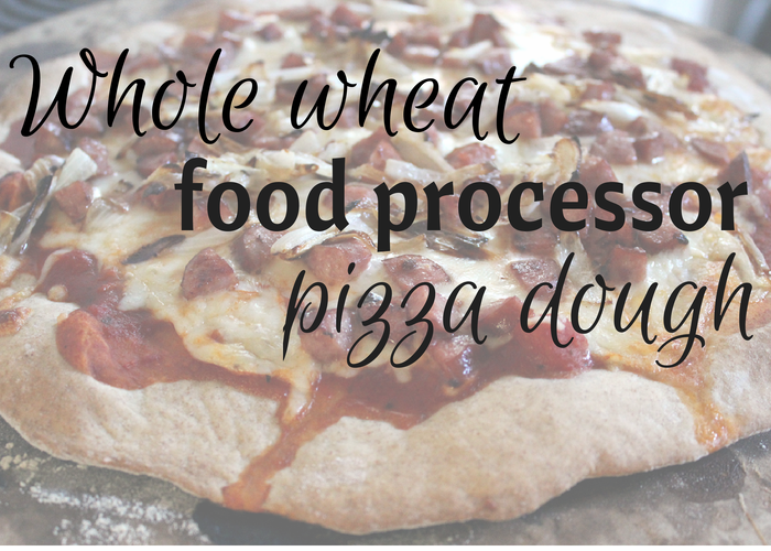 whole wheat food processor pizza dough